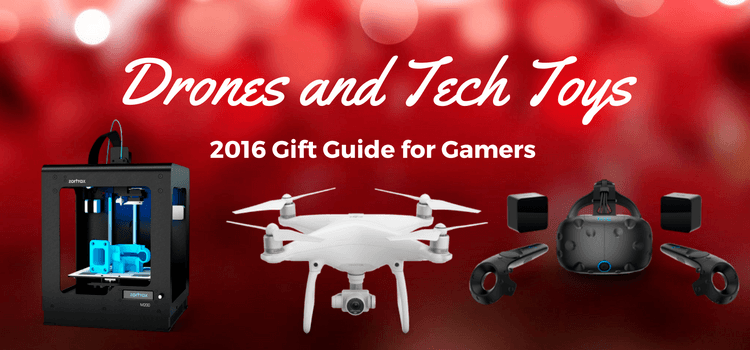 Gift Guide for Gamers: Drones and Tech Toys